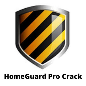 HomeGuard Pro Crack 9.9.2 + License Key [Latest Version] Download