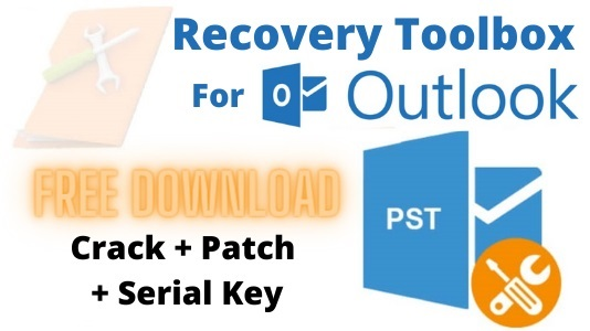 How to Crack Outlook Recovery ToolBox Serial Key [Latest]
