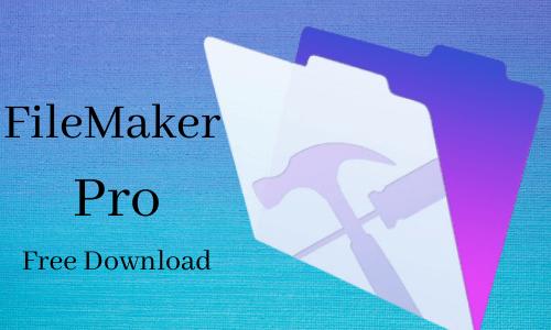 FileMaker Pro Crack 19.1.3.315 + License Key Download [Latest]