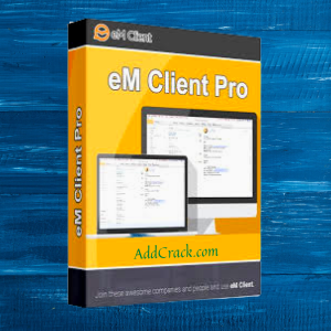 eM Client Pro 8.1.979.0 Crack With Activation Key Free Download[2021]